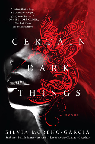 Book Review: Certain Dark Things by Silvia Moreno-Garcia